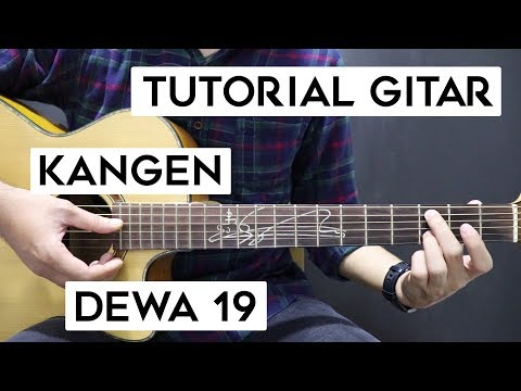 (Tutorial Gitar) DEWA 19 - Kangen   Lengkap Dan Mudah