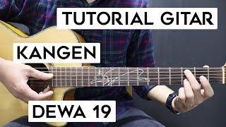 (Tutorial Gitar) DEWA 19 - Kangen | Lengkap Dan Mudah