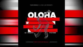 Dj Philbyte - Oloha feat B-Face (Official Audio)