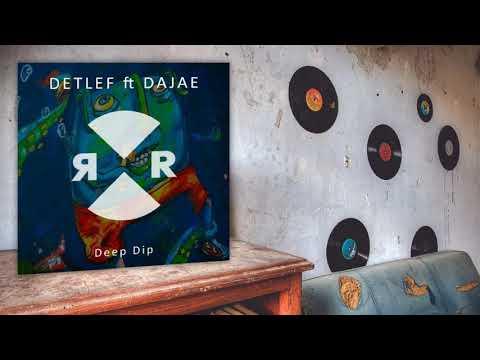 Detlef feat Dajae  Deep Dip Original Mix