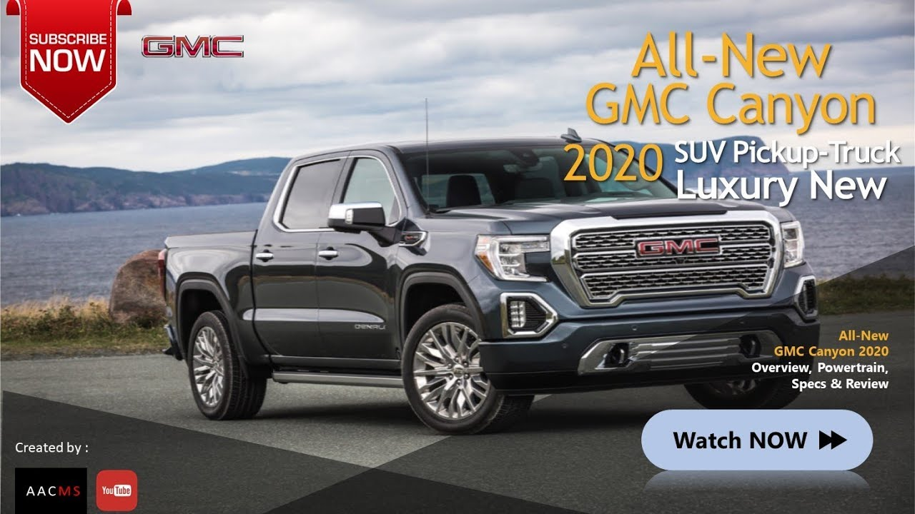 the 2020 gmc canyon suv pickup truck   the all new luxury  u0026 big suv overview