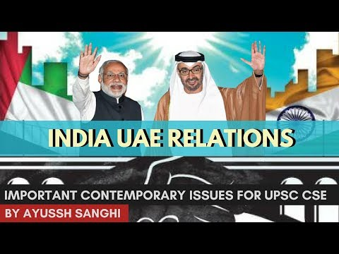 India UAE Relations, Strategic Partnership and Trade - Important Contemporary Issues for UPSC CSE