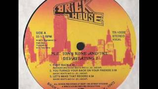 M.C. Tony Rone And Devastating MC´S - Fight Back (Bring House 1987)