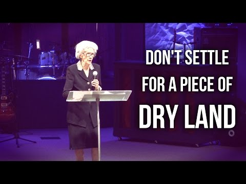 """Don't Settle For a Piece of Dry Land"" – Sister Vesta Mangun"