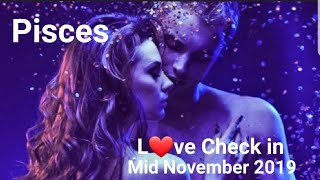 Pisces ❤ Mid November 2019 * Time for a self check! Are you ready for what
