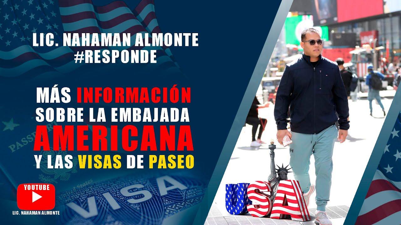 Más Información sobre la embajada Americana y las Visas de Paseo.Lic.Nahaman Almonte lo explica Todo