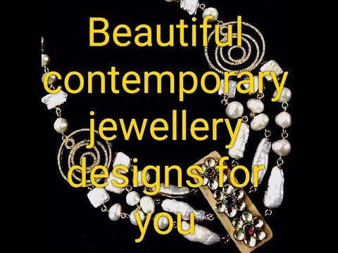 Beautiful contemporary jewellery designs for you