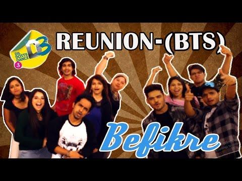 Kal K Chokre : Dil Dosti Dance   D3 Reunion   Behind the Scenes   BTS   Ude dil Befikre