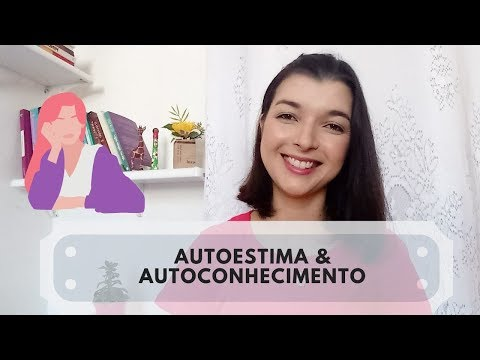 Vídeo: Autoestima & Autoconhecimento
