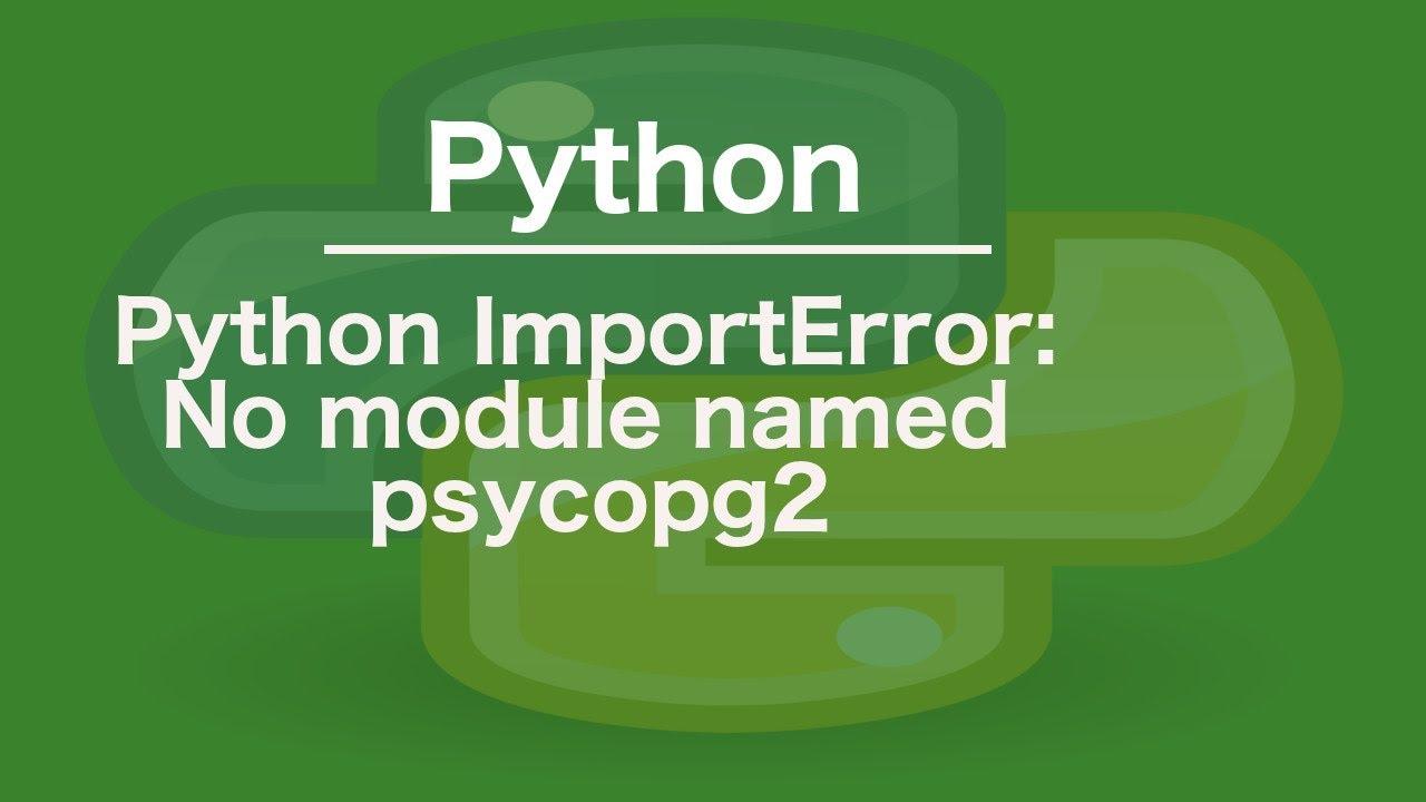 python ImportError: No module named psycopg2