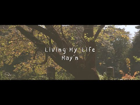 Youtube: Livin' My Life / May'n