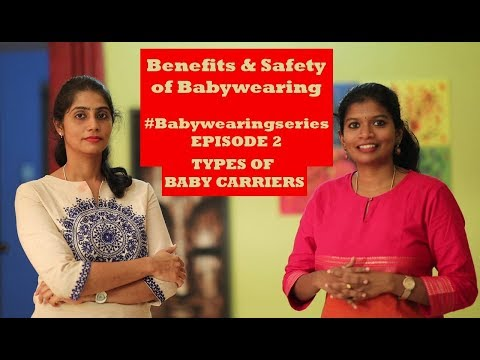 BABY WEARING BENEFITS,SAFETY MEASURES AND TYPES OF BABY CARRIERS #BABYWEARING SERIES #EPISODE 2