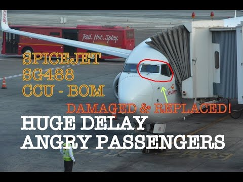 #44: DELAYED FLIGHT, ANGRY PASSENGERS! | SPICEJET TRIP REPORT & REVIEW | SG488 CCU - BOM