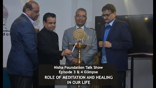 """Nisha Foundation Talk Show Topic-""""Role Of Meditation and Healing In our Life"""" Episode -3 & 4 Glimpse"""