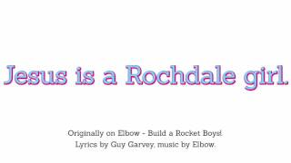 Jesus is a Rochdale Girl (Elbow cover)