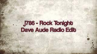 j786 - Rock Tonight (Dave Aude Radio Edit)