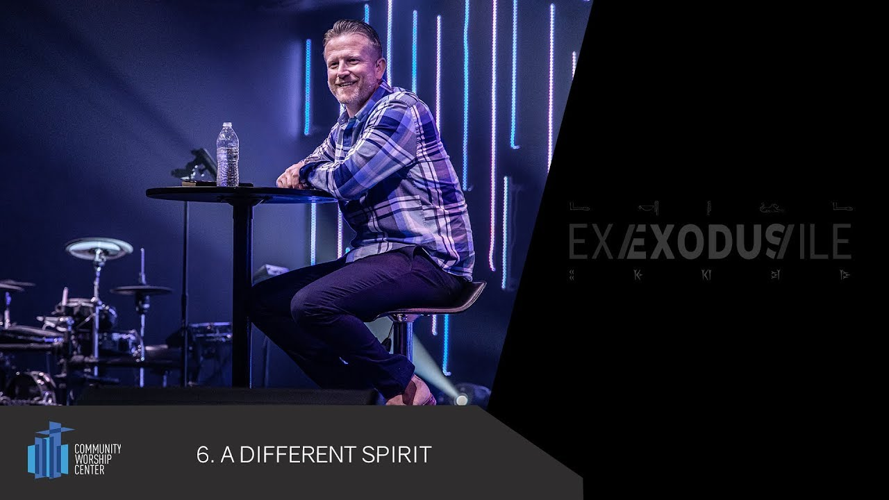 A Different Spirit | Exile/Exodus | Pastor Keith Deal