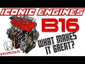 Honda B16 - What makes it GREAT? ICONIC ENGINES #7