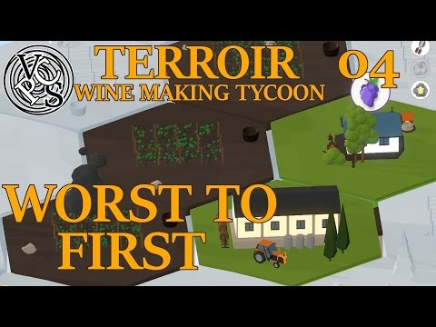 Worst to First : Terroir EP04 – Wine Making Tycoon Simulator – Vanilla Hills