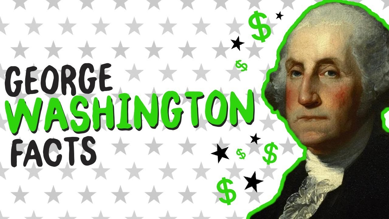 hight resolution of George Washington Facts