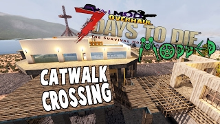 Making the Catwalk & Screamers  | 7 Days To Die Modded | S05E54