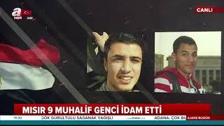 Mısır 9 muhalif genci idam etti! Mısır Af Örgütü'nün çağrılarını dinlemedi