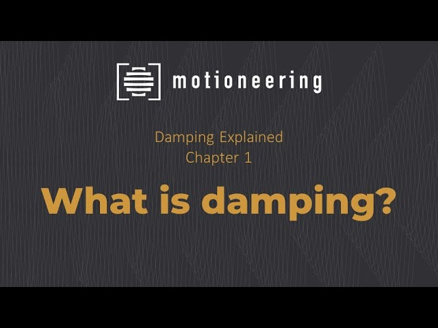 Why structures move: Dampers, damping and motion control in structures