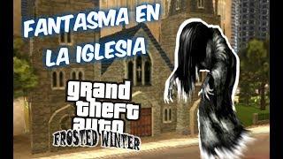 GTA: EL FANTASMA EN LA IGLESIA | MISTERIO [GTA FROSTED WINTER] GTA3 MOD