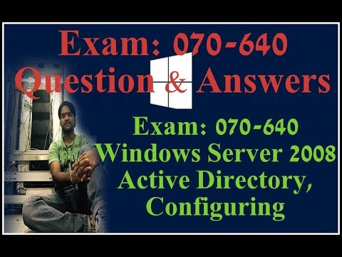 Exam: 070-640 Windows Server 2008 Active Directory, Configuring Question & Answers