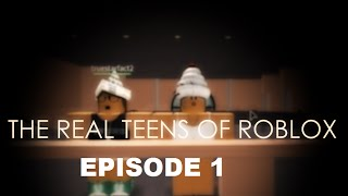 || The Real Teenagers Of Roblox|| S1 || Episode 1||
