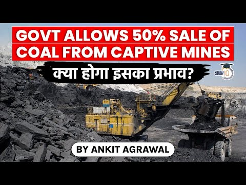 Coal Shortage in India - Govt  allows 50% sale of coal from captive mines - UPSC GS Paper 3 Energy
