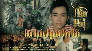 Nỗi Buồn Người Con Gái - Hàn Hải ( MV Official Music Video 4k)