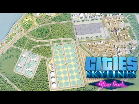 Cities Skylines After Dark! #45 Large Water Treatment Plant!