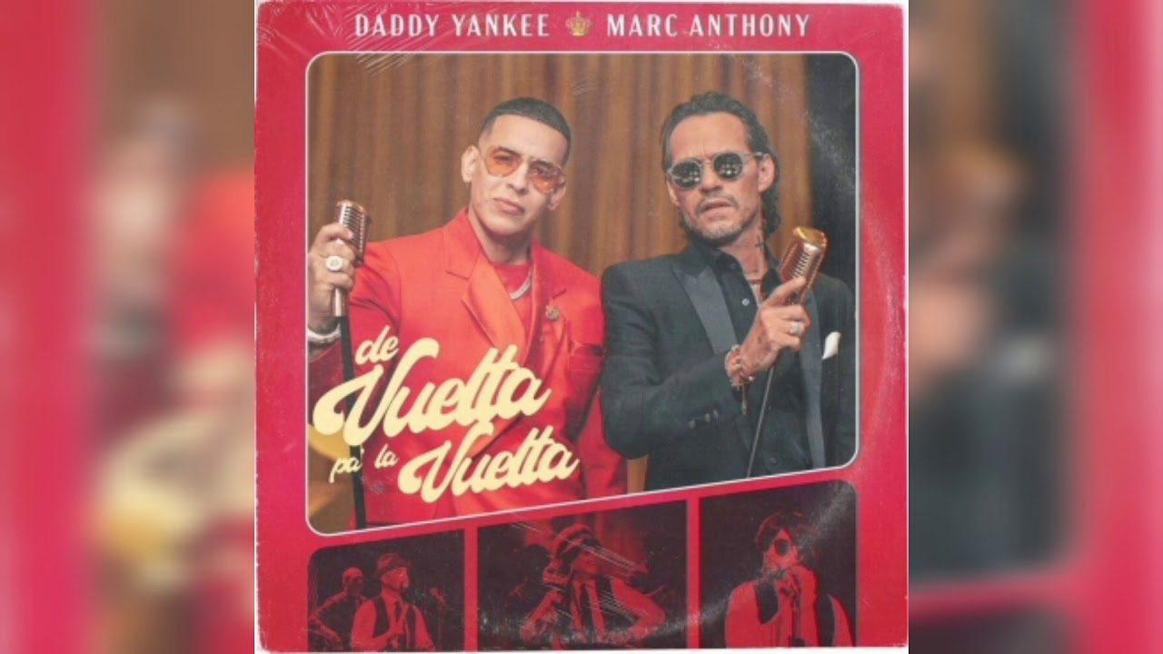 Download De Vuelta Pa La Vuelta🎙️🎤- Daddy Yankee x Marc Anthony (Audio Oficial) 2020