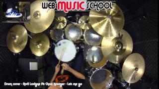 Avril Lavigne ft Chad Kroeger - Let me go - DRUM COVER