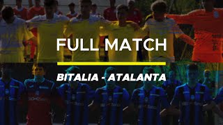 Full Match B Italia VS Atalanta We Love Football 2019