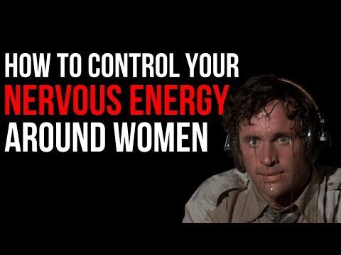 How to Act Around a 10 - Controlling Your Nervous Energy Around Women