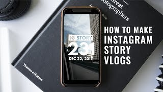 Video How to Make Instagram Story Vlogs download MP3, 3GP, MP4, WEBM, AVI, FLV April 2018