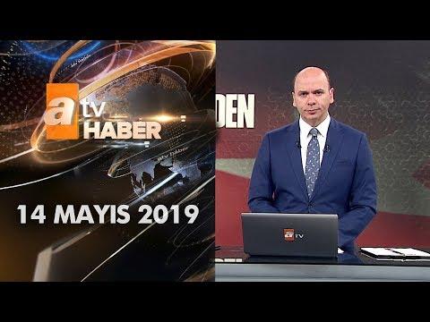 Atv Ana Haber | 14 Mayıs 2019