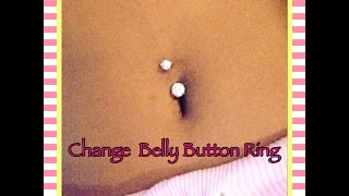 how to change belly button ring for the first time