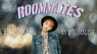 BTS - Yoongi ff - Roommates [All episodes]