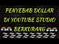 - PENYEBAB DOLLAR DI YOUTUBE STUDIO BERKURANG