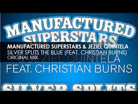 Manufactured Superstars & Jeziel Quintela featuring Christian Burns - Silver Splits The Blue