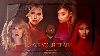 The Weeknd & Ariana Grande - Save Your Tears (Remix) Ft. Nicki Minaj, Taylor Swift & Dua Lipa