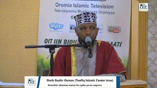 Sheik Bashir Osman(Tawfiq Islamic Center irraa)