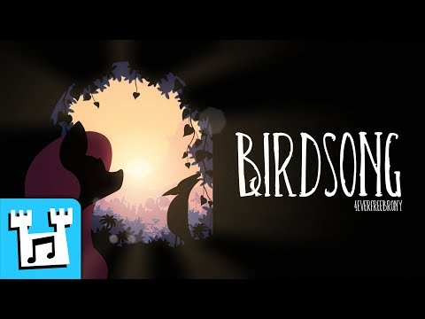 4everfreebrony – Birdsong (feat. Relative1Pitch)