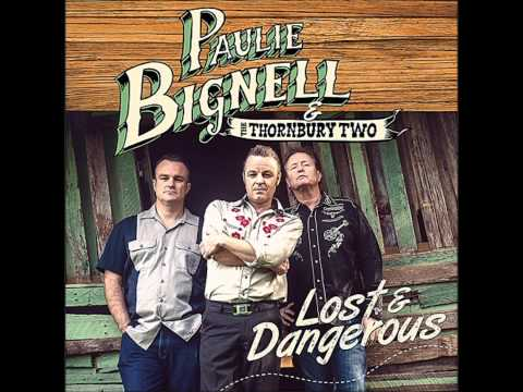 Paulie Bignell & Thornbury Two - Drive It On Home