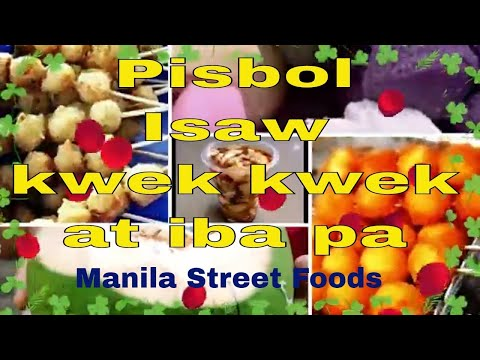 Pisbol, Isaw at kwek kwek   Street Foods which you should try when you are in Manila