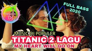 MUSIC DJ TERBARU - LAGU REMIX TITANIC 2 LAGU ❗
