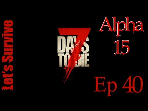 7 Days to Die A15 Survival : Ep 40 Farming